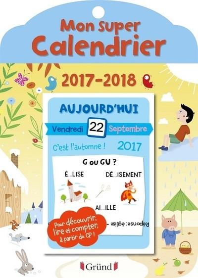 MON SUPER CALENDRIER - ANNEE SCOLAIRE 2017-2018