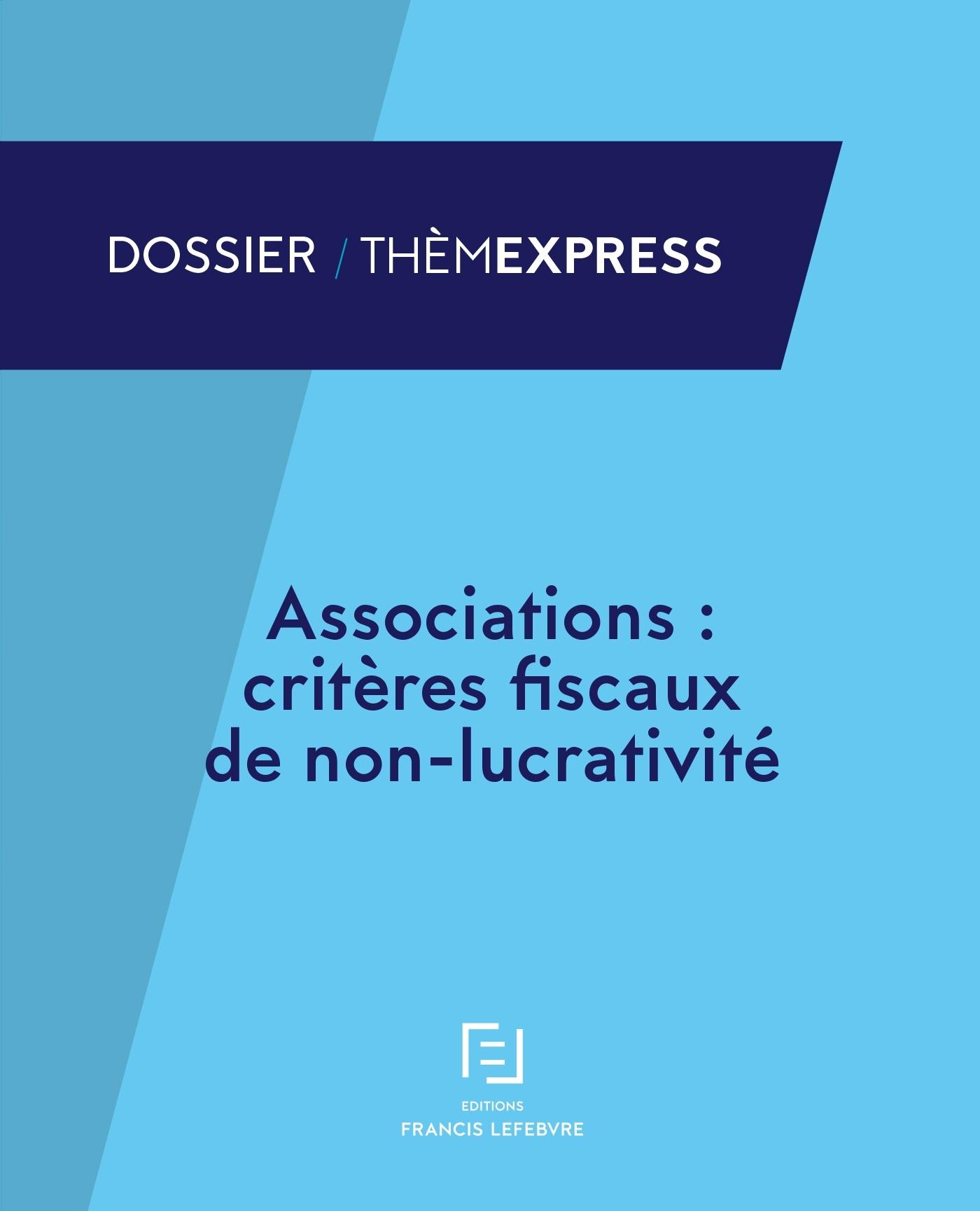 ASSOCIATIONS : CRITERES FISCAUX DE NON LUCRATIVITE