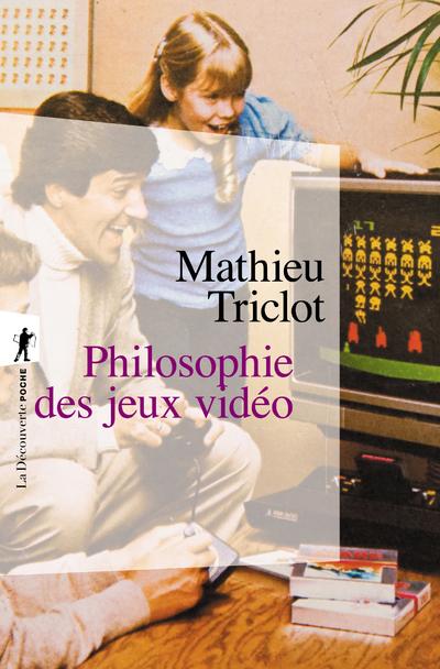 PHILOSOPHIE DES JEUX VIDEO