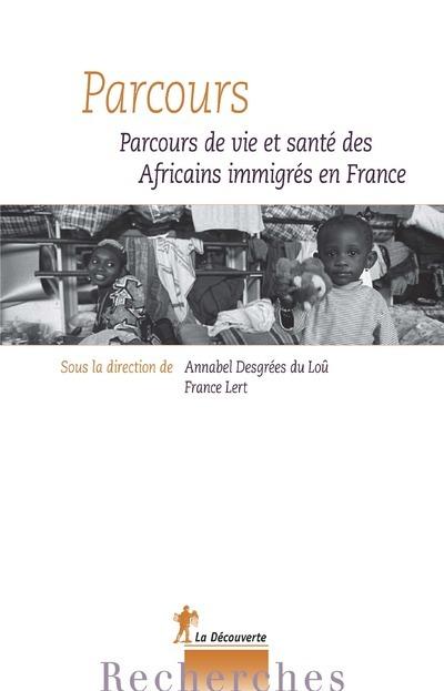 PARCOURS - PARCOURS DE VIE ET SANTE DES AFRICAINS IMMIGRES EN FRANCE
