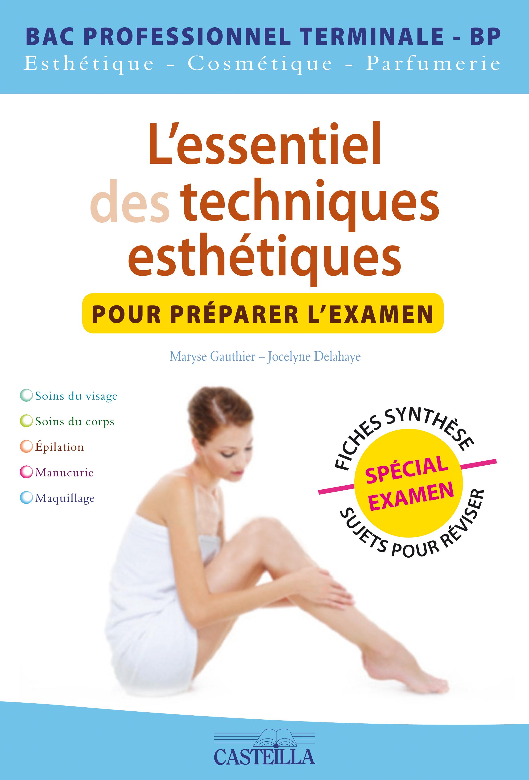 ESSENTIEL DES TECHNIQUES ESTHETIQUES POUR PREPARER L'EXAMEN (L) T3