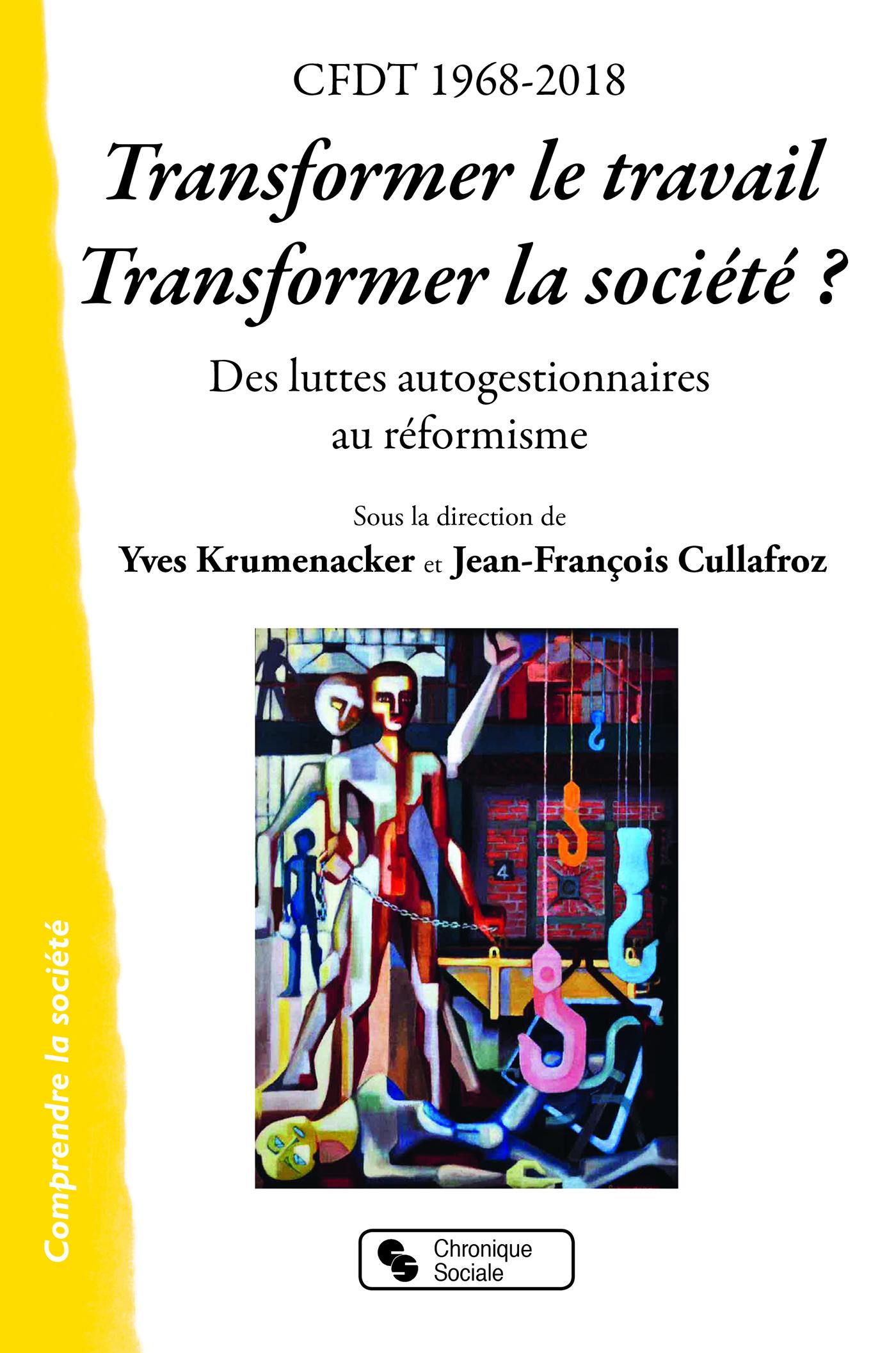 CFDT 1968-2018 TRANSFORMER LE TRAVAIL TRANSFORMER LA SOCIETE