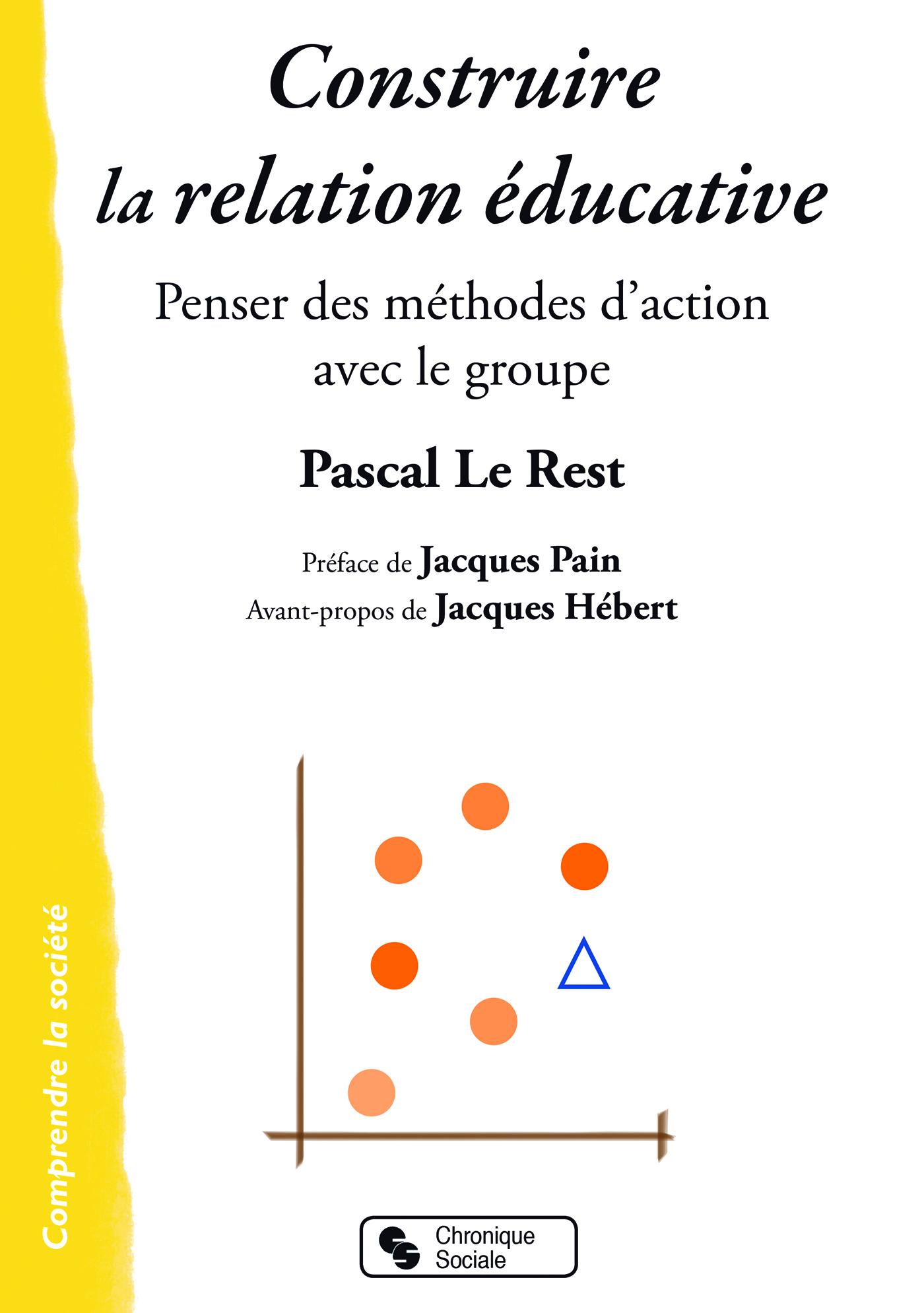 CONSTRUIRE LA RELATION EDUCATIVE
