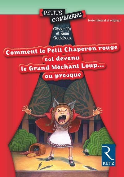COMMENT LE PETIT CHAPERON ROUGE EST DEVENU GRAND MECHANT LOUP..OU PRESQUE