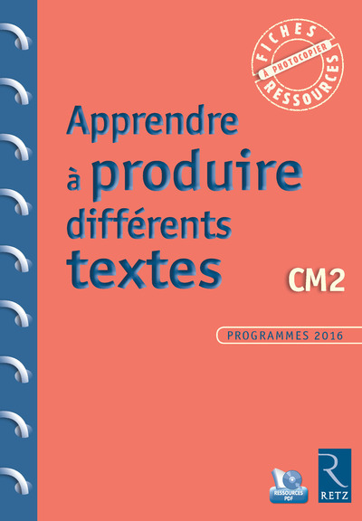 APPRENDRE A PRODUIRE DIFFERENTS TEXTES CM2 + CD ROM