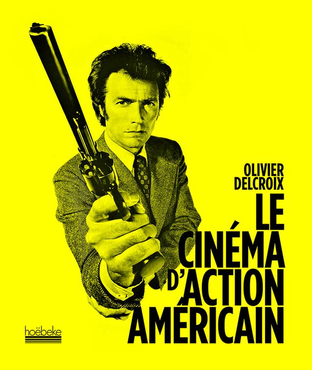 LE CINEMA D'ACTION AMERICAIN