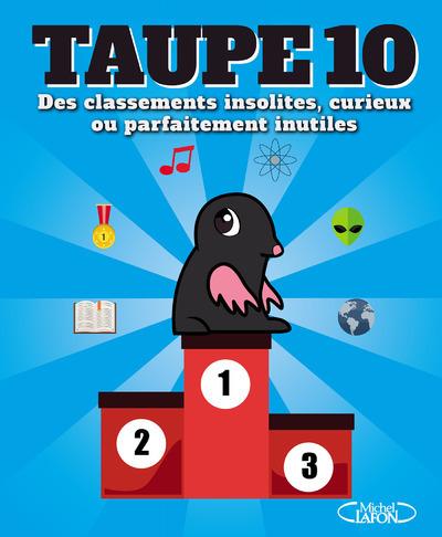 TAUPE 10 DES CLASSEMENTS INSOLITES, CURIEUX OU PARFAITEMENT INUTILES