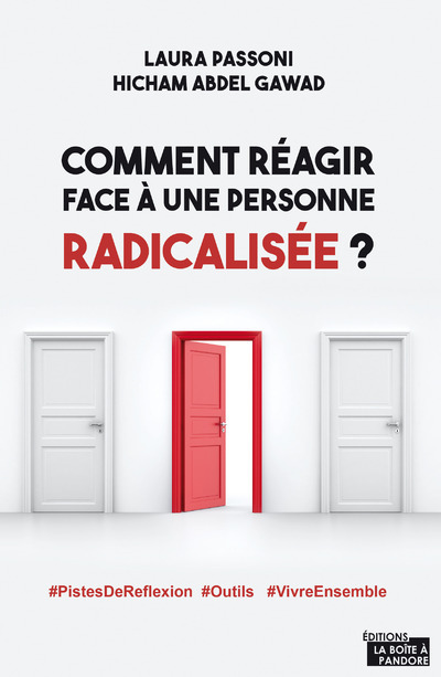 COMMENT REAGIR FACE A UNE PERSONNE RADICALISEE ?