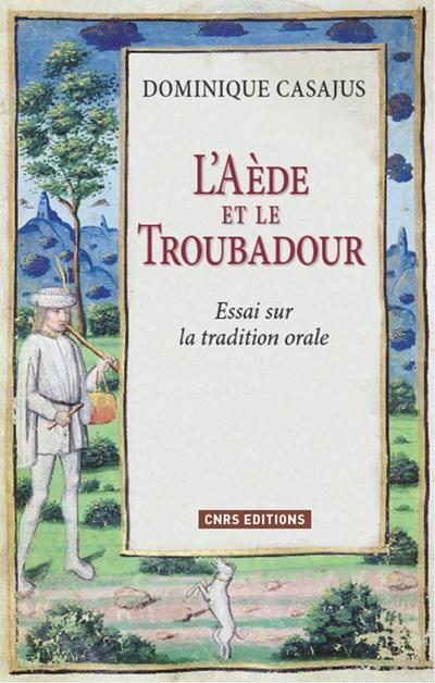 L'AEDE ET LE TROUBADOUR. ESSAI SUR LA TRADITION ORALE