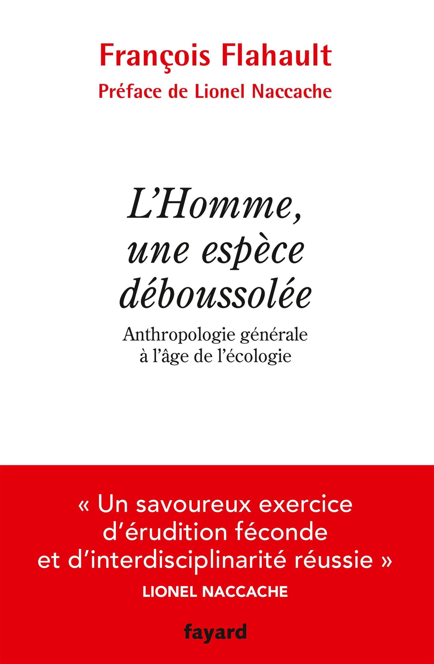 L'HOMME, UNE ESPECE DEBOUSSOLEE. ANTHROPOLOGIE GENERALE A L'AGE DE L'ECOLOGIE