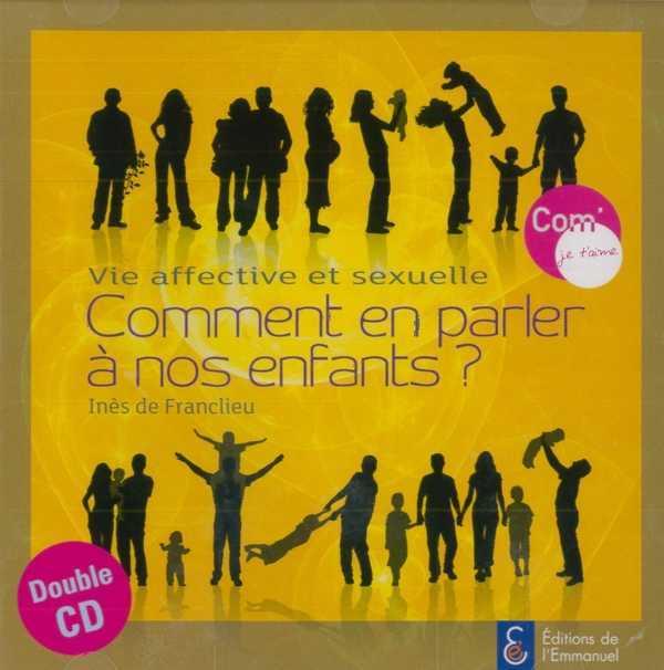 VIE AFFECTIVE ET SEXUELLE - COMMENT EN PARLER A NOS ENFANTS ? - DOUBLE CD