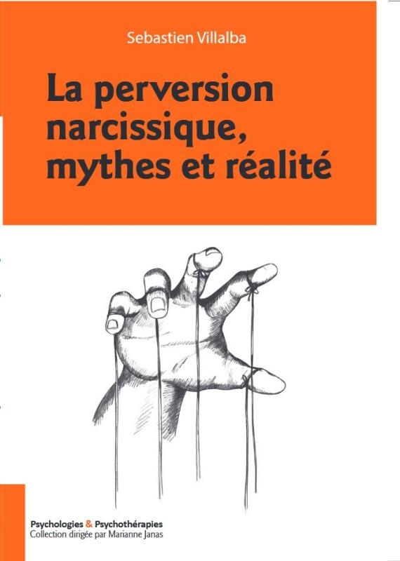 LA PERVERSION NARCISSIQUE, MYTHES ET REALITE