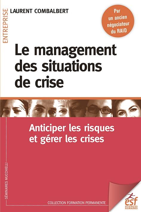 LE MANAGEMENT DES SITUATIONS DE CRISE