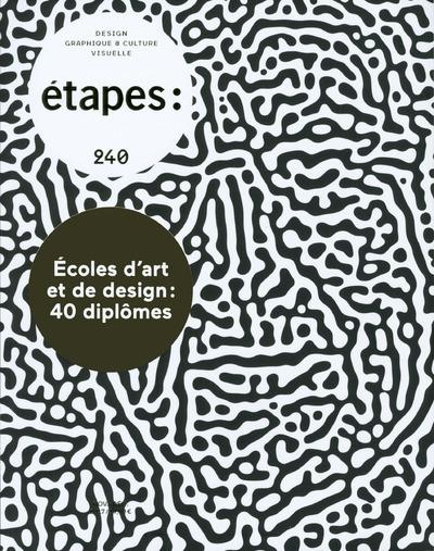 ETAPES - NUMERO 240 ECOLES D'ART ET DE DESIGN : 40 DIPLOMES