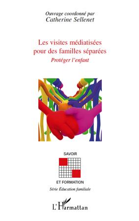 VISITES MEDIATISEES POUR DES FAMILLES SEPAREES PROTEGER L'ENFANT