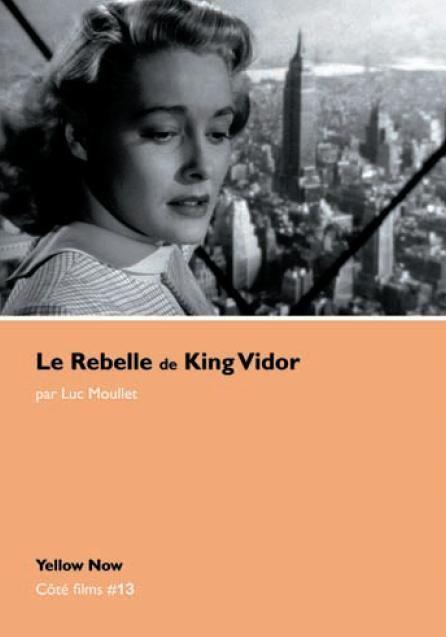 REBELLE DE KING VIDOR (LE)