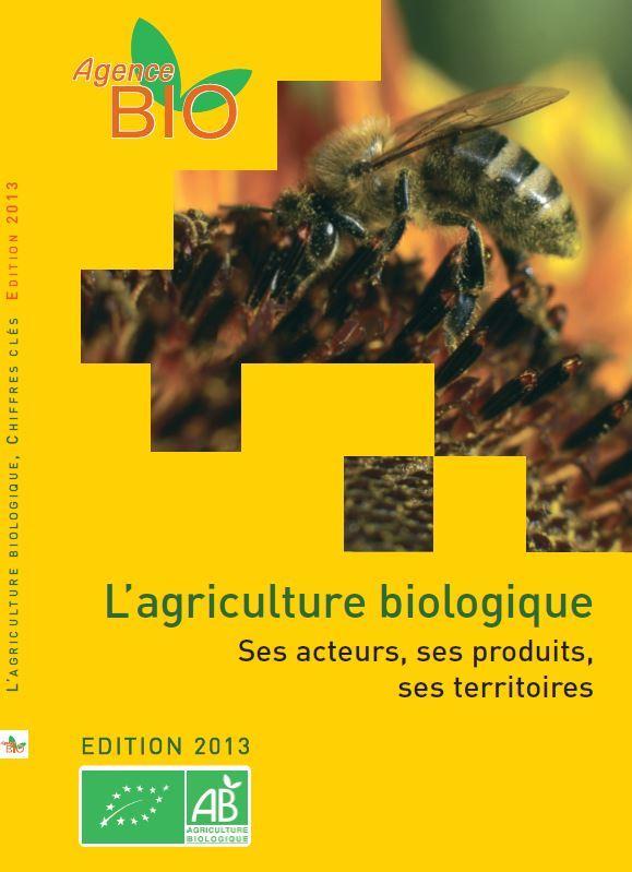 L'AGRICULTURE BIOLOGIQUE, CHIFFRES CLES (ED 2013)