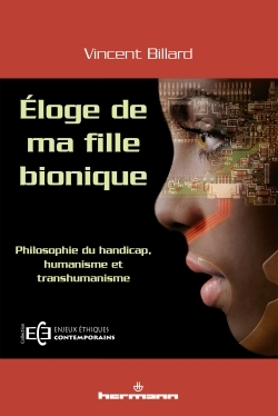 ELOGE DE MA FILLE BIONIQUE