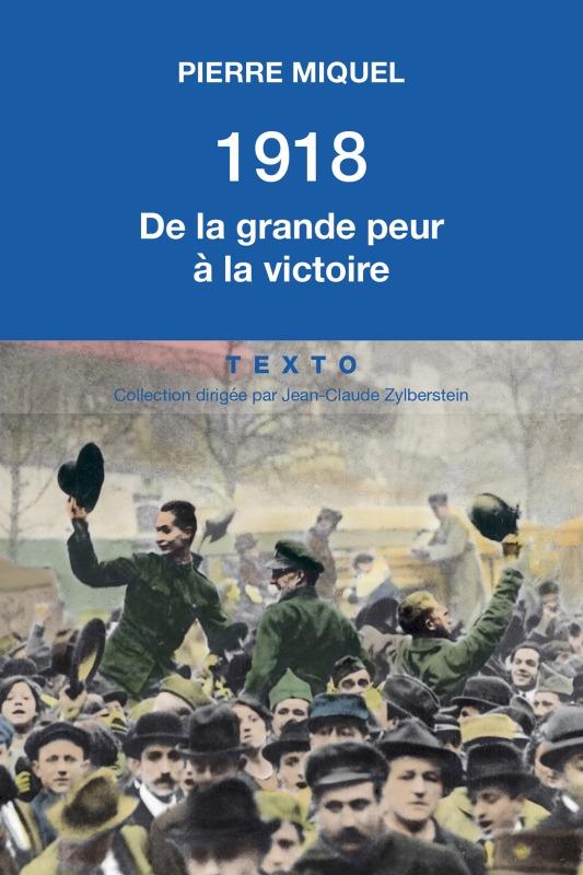 1918 DE LA GRANDE PEUR A LA VICTOIRE