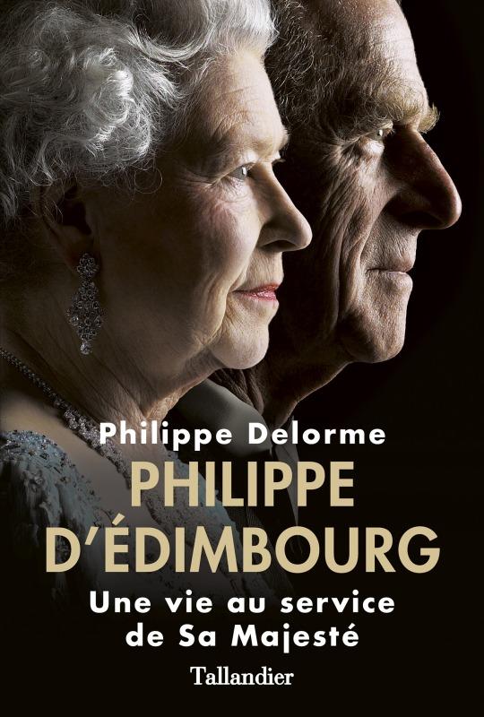 PHILIPPE D'EDIMBOURG. UNE VIE AU SERVICE DE SA MAJESTE