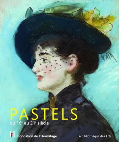 PASTELS - DU 16E AU 21E SIECLE
