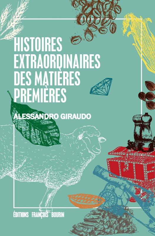 HISTOIRES EXTRAORDINAIRES DES MATIERES PREMIERES