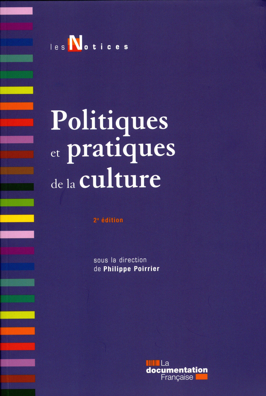 POLITIQUES ET PRATIQUES DE LA CULTURE