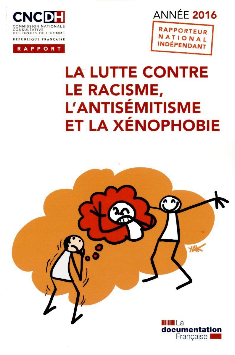 LUTTE CONTRE LE RACISME, L'ANTISEMITISME ET LA XENOPHOBIE. ANNEE 2016 (LA)