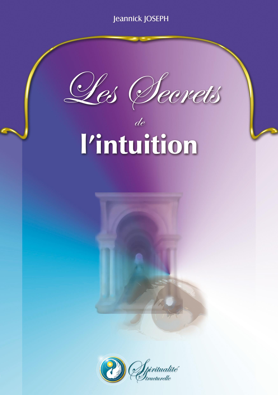LES SECRETS DE L INTUITION