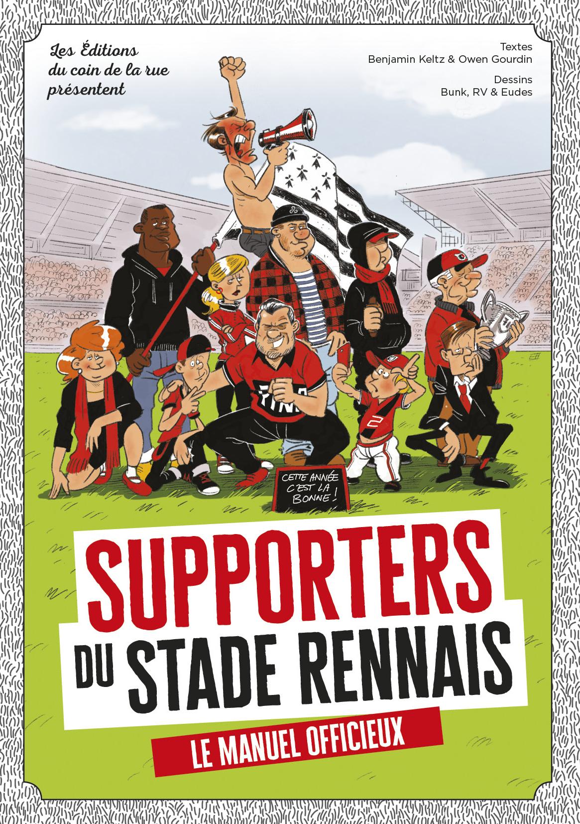 SUPPORTERS DU STADE RENNAIS, LE MANUEL OFFICIEUX !