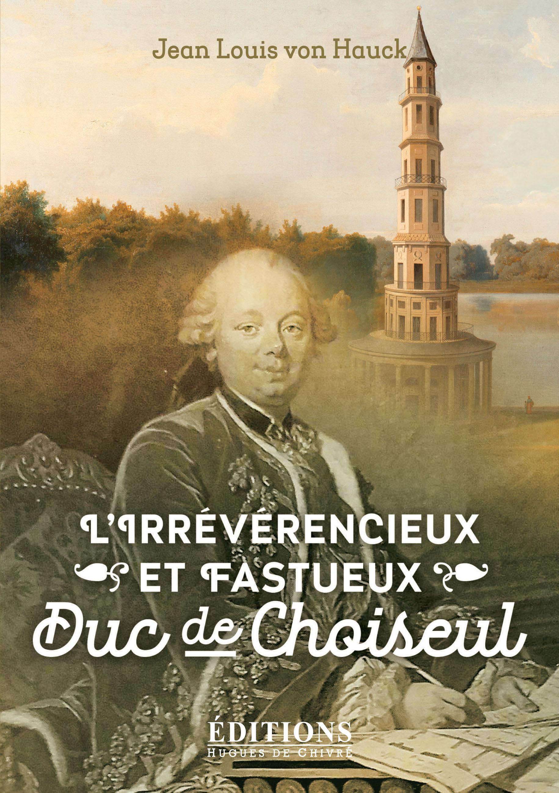 L'IRREVERENCIEUX ET FASTUEUX DUC DE CHOISEUL