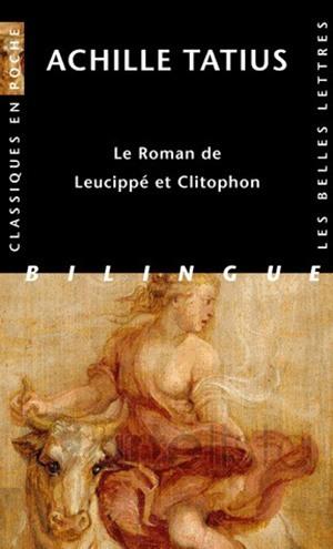 ROMAN DE LEUCIPPE ET CLITOPHON (LE)