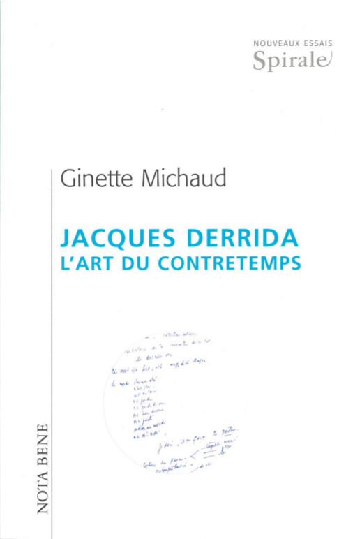 JACQUES DERRIDA : L' ART DU CONTRETEMPS
