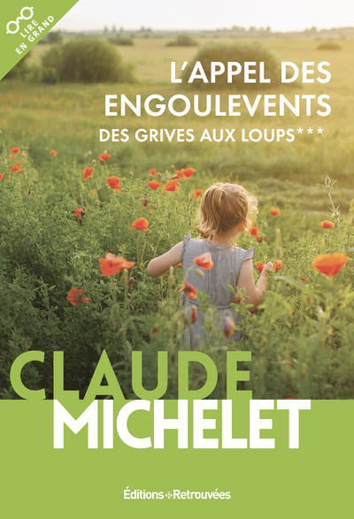 L'APPEL DES ENGOULEVENTS - DES GRIVES AUX LOUPS - TOME 3