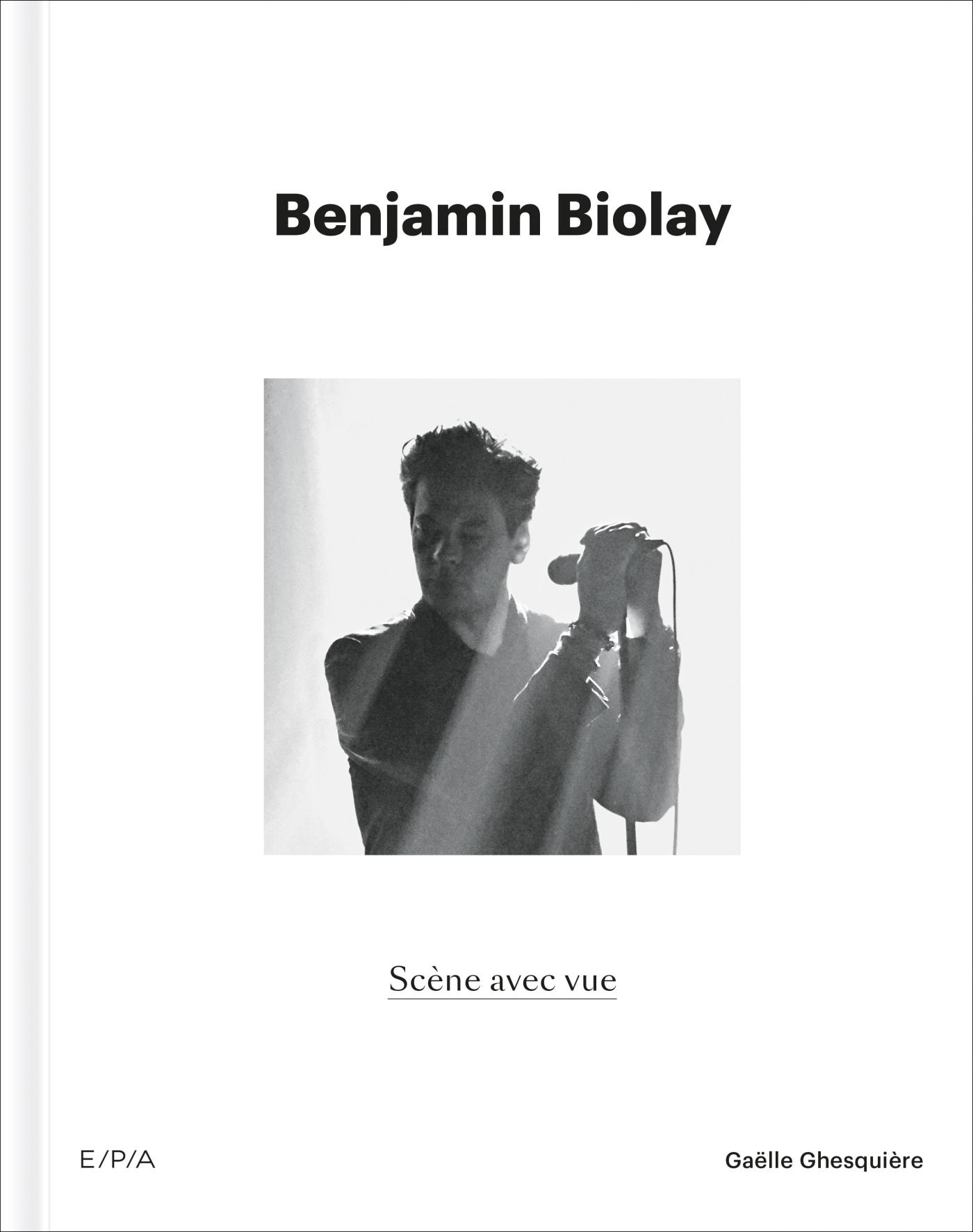 BENJAMIN BIOLAY, SCENE AVEC VUE