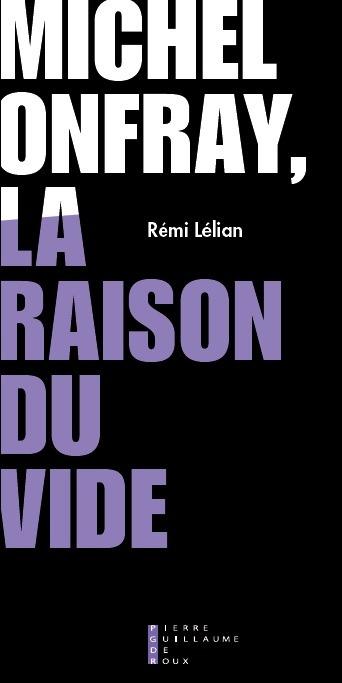 MICHEL ONFRAY, LA RAISON DU VIDE