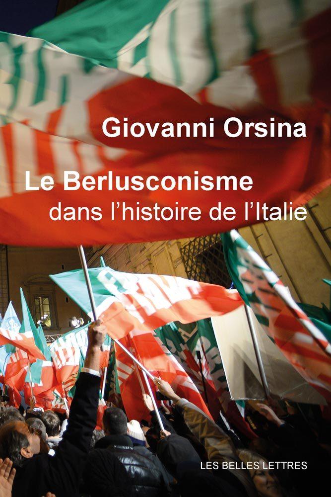 BERLUSCONISME DANS L'HISTOIRE DE L'ITALIE (LE)