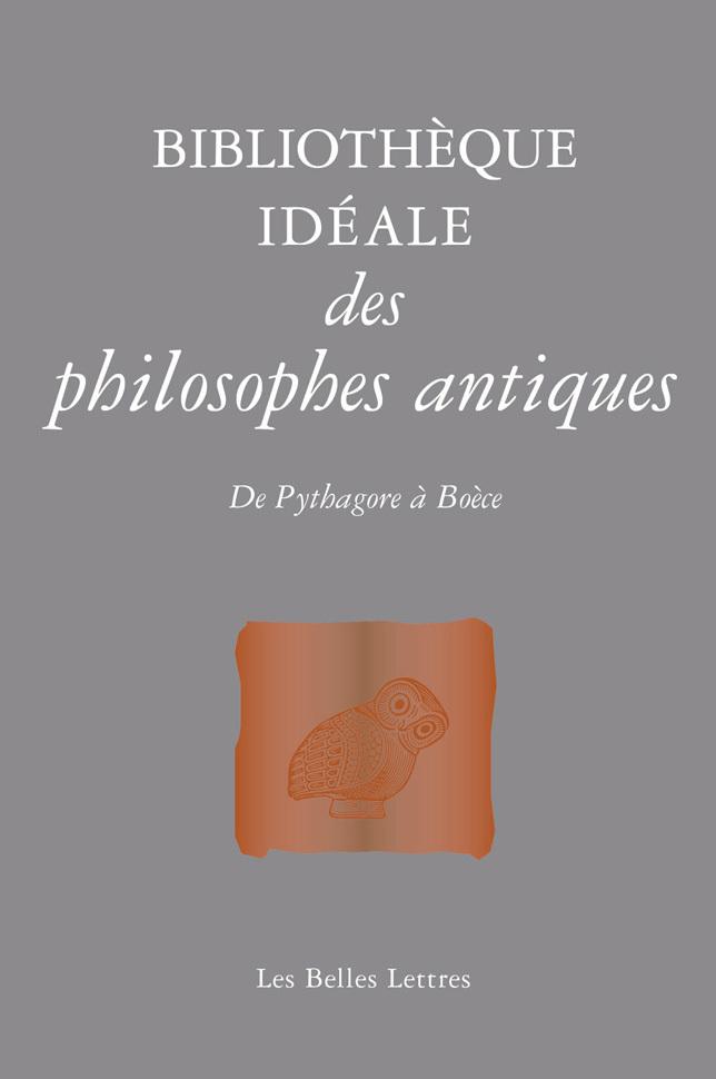 BIBLIOTHEQUE IDEALE DES PHILOSOPHES ANTIQUES
