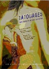 TATOUAGES.UNE HISTOIRE ET DES HISTOIRES