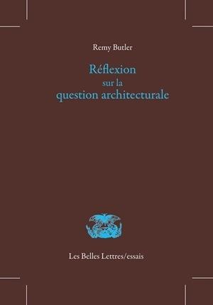 REFLEXION SUR LA QUESTION ARCHITECTURALE