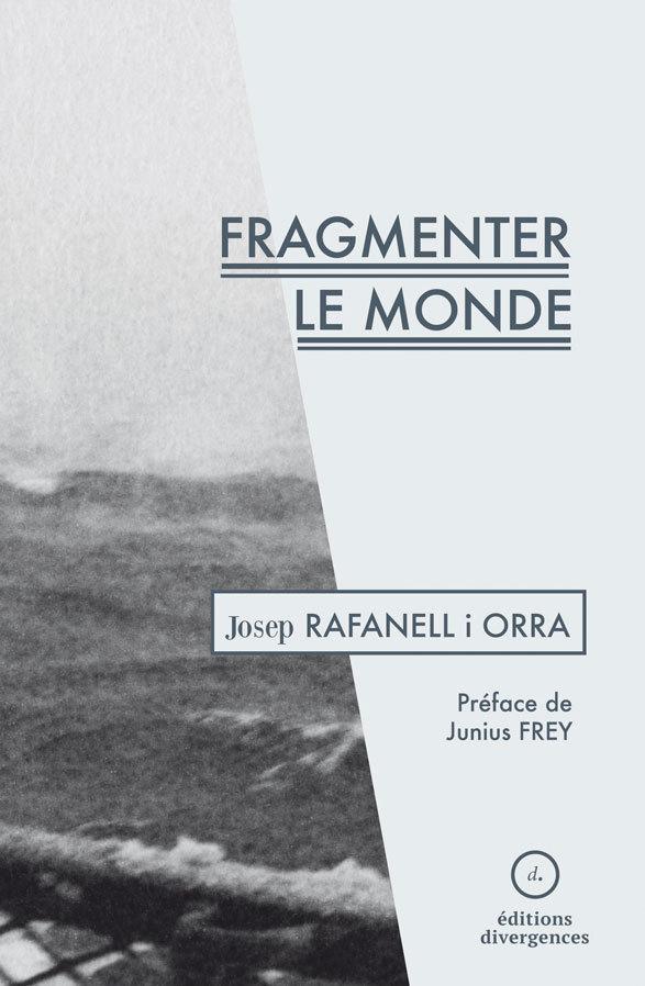 FRAGMENTER LE MONDE