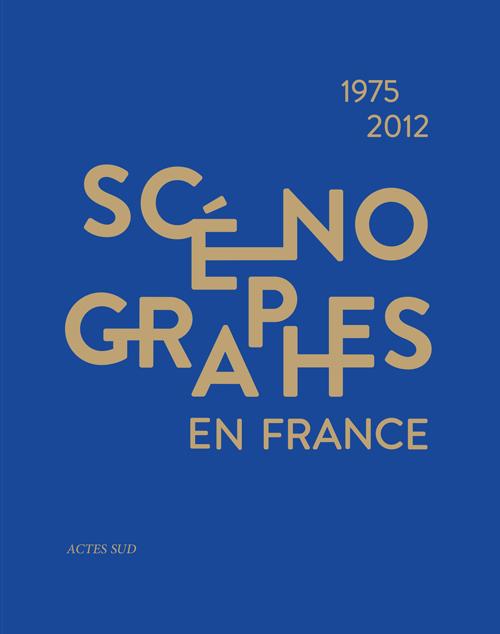 SCENOGRAPHES EN FRANCE (1975-2012)