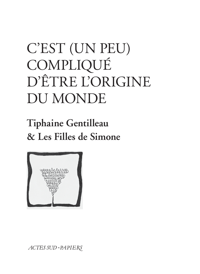 C'EST (UN  PEU) COMPLIQUE D'ETRE L'ORIGINE DU MONDE