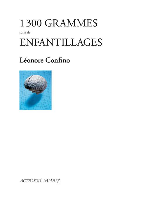1300 GRAMMES SUIVI DE ENFANTILLAGES