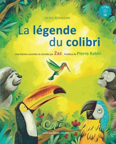 LA LEGENDE DU COLIBRI + CD