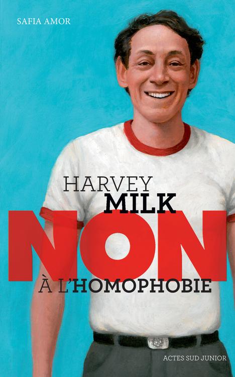 "HARVEY MILK : ""NON A L'HOMOPHOBIE"" (NE)"