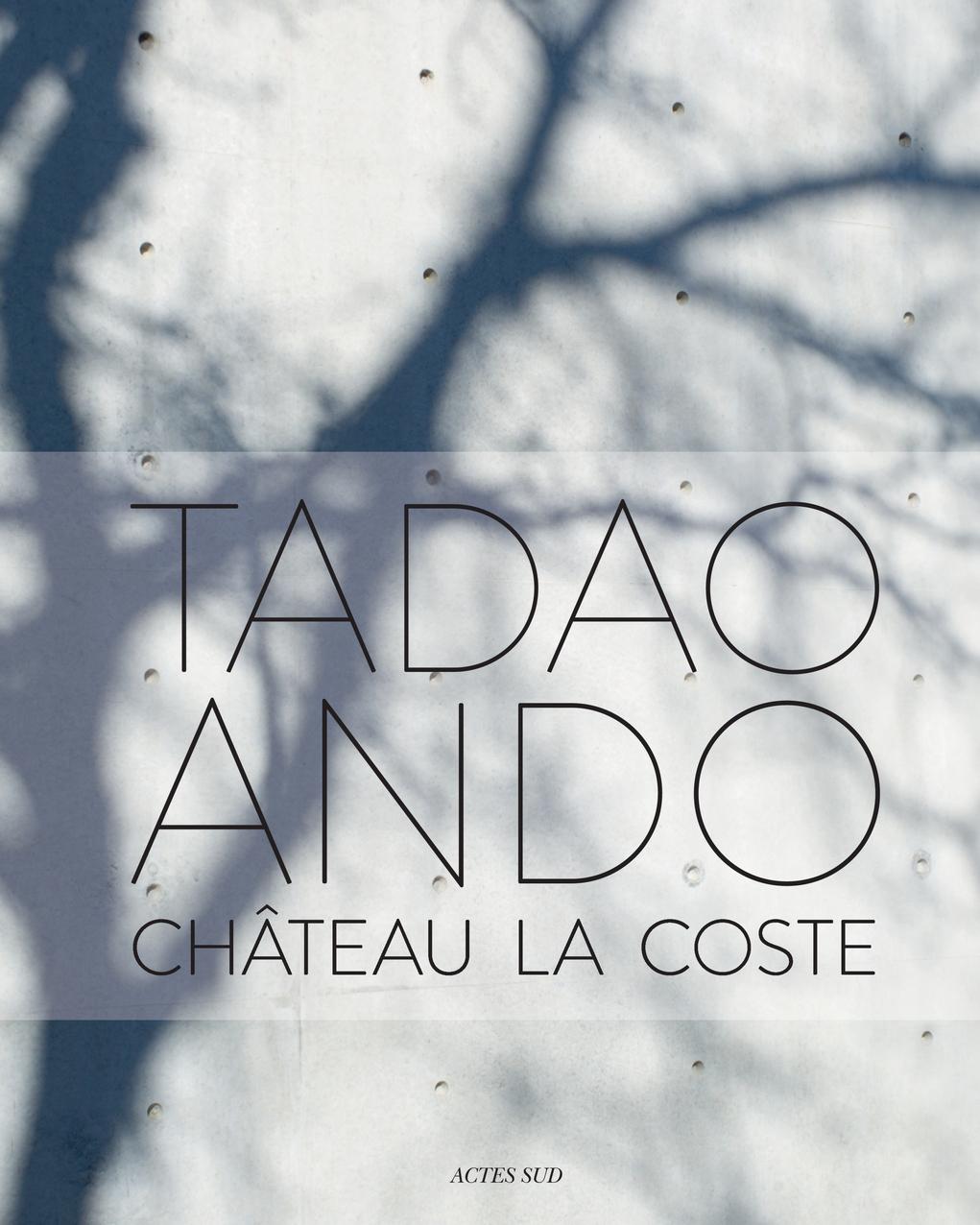 TADAO ANDO. CHATEAU LA COSTE (BILINGUE).