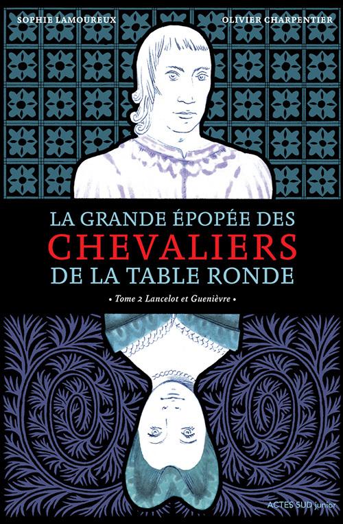 LA GRANDE EPOPEE DES CHEVALIERS DE LA TABLE RONDE T2
