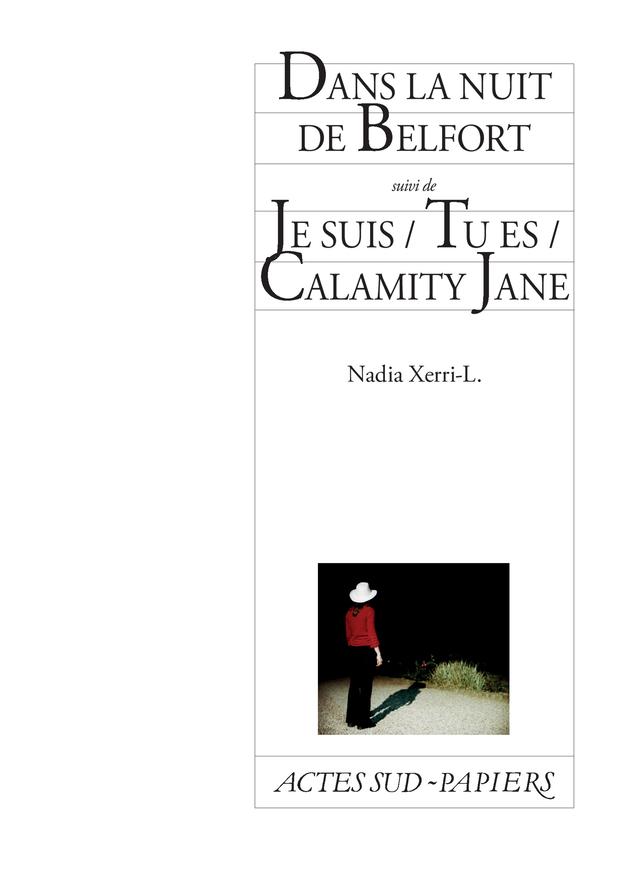 LA NUIT DE BELFORT SUIVI DE JE SUIS/TU ES/CALAMITY JANE