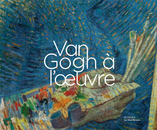 VAN GOGH A L'OEUVRE